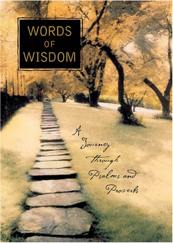 Words of Wisdom: A Journey Through Psalms and Proverbs