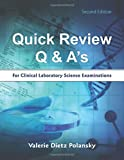 Quick Review Q & A's for Clinical Laboratory Science Examinations