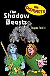 The Outcasts 1: The Shadow Beasts (The Outcasts)