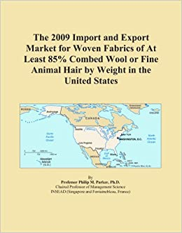 Book The 2009 Import and Export Market for Woven Fabrics of At Least 85% Combed Wool or Fine Animal Hair by Weight in the United States