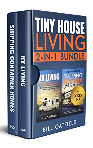 Tiny House Living 2-in-1 Bundle: RV Living & Shipping Container Homes (Best Income Property Locations)