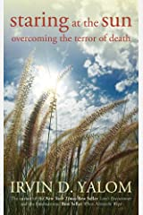 Staring at the Sun: Overcoming the Terror of Death Kindle Edition