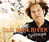 Old Man River - Sunshine