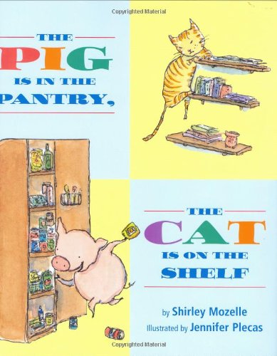 Download The Pig Is in the Pantry, the Cat Is on the Shelf PDF