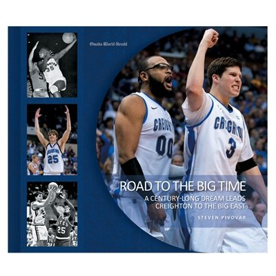 """Creighton Bluejays """"Road to the Big Time"""" Hardcover Book"""