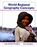 World Regional Geography Concepts, Atlas of World Geography and Geography Quizzing Access Card, Pulsipher, Lydia Mihelic and McNally, Rand, 1429245964