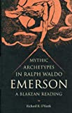 Mythic Archetypes in Ralph Waldo Emerson, Richard R. O'Keefe, 0873385187