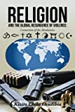 Religion and the Global Resurgence of Violence: