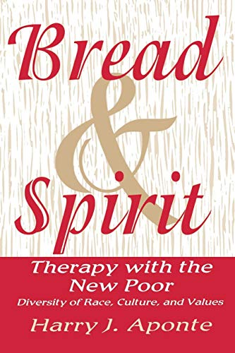 Bread & Spirit: Therapy with the New Poor: Diversity of Race, Culture, and Values (A Norton Professional Book)