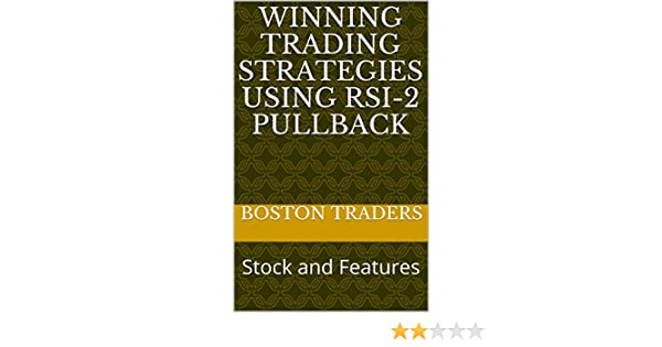 Winning Trading Strategies using RSI-2 Pullback: Stock and Features See more