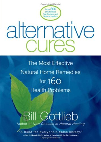 Alternative Cures: The Most Effective Natural Home Remedies for 160 Health Problems ebook