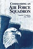 img - for Commanding an Air Force Squadron by Col, USAF, Timothy T. Timmons (2012-08-07) book / textbook / text book
