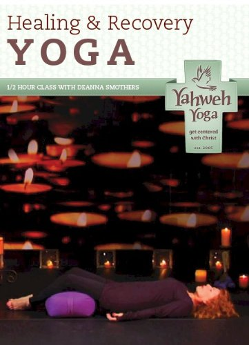 Healing and Recovery, Gentle Yoga DVD: A Half Hour Christ-centered Approach to Physical Health and Spiritual Growth Through Yoga