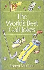 the world s best golf jokes world s best jokes robert mccune 9780006378020 amazon   books