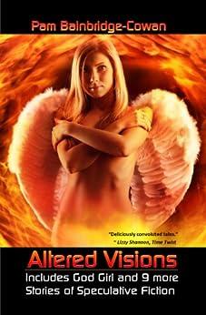 Altered Visions by [Bainbridge-Cowan, Pam]