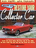 How to Restore Your Collector Car, Tom Brownell, 0760305927