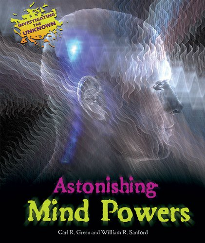 Read Online Astonishing Mind Powers (Investigating the Unknown (Paperback)) PDF