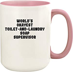 World's Okayest Toilet-And-Laundry Soap Supervisor - 15oz Ceramic Colored Handle and Inside Coffee Mug Cup, Pink