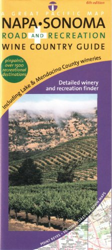 (A Great Pacific Map: Napa - Sonoma, Road and Recreation, Wine Country Guide - Including Lake & Mendocino County Wineries (Great Pacific Recreation & Travel Maps))