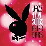 Jazz Love Songs: After Dark