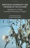 img - for Indigenous Sovereignty and the Being of the Occupier: Manifesto for a White Australian Philosophy of Origins (Transmission) by Toula Nicolacopoulos (2014-01-01) book / textbook / text book