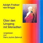 Über den Umgang mit Menschen | Adolph Freiherr von Knigge