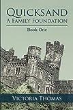 Quicksand: a Family Foundation, Victoria Thomas, 1491834161