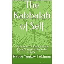 The Kabbalah of Self: A Translation of Rabbi Yehudah Ashlag's Introduction to the Zohar