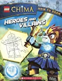 How to Draw: Heroes and Villains (Lego Legends of Chima) by Ron Zalme (2014-01-07)