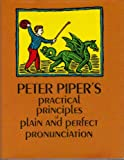 Peter Piper's Practical Principles of Plain and Perfect Pronunciation, , 0486226603