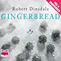 Gingerbread Audiobook by Robert Dinsdale Narrated by Jonathan Keeble
