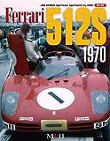 Ferrari 512S 1970 (Joe Honda Sportscar Spectacles by HIRO No.5) (スポーツカー・スペクタクルズbyヒロ)