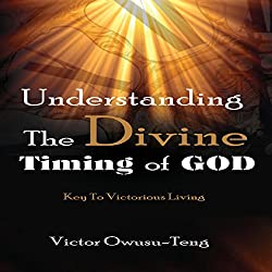 Understanding the Divine Timing of God