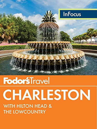 Fodor's In Focus Charleston: with Hilton Head & the Lowcountry (Travel - Street Charleston Kings