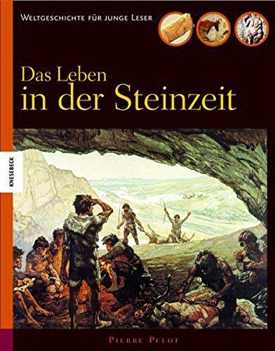 Das Leben in der Steinzeit
