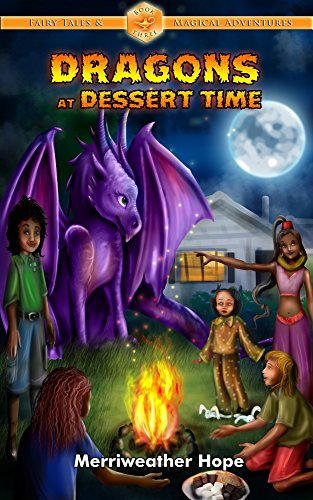 Dragons at Dessert Time: Magical Series Chapter Books for Kids (Fairy Tales & Magical Adventures Book 3)