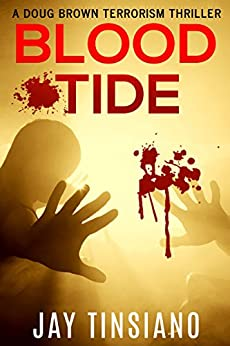 Blood Tide: A Doug Brown Terrorism Thriller by [Tinsiano, Jay]