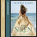 The Siren Audiobook by Kiera Cass Narrated by Arielle de Lisle