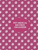 "Pet Medical Records Organizer: Notebook Journal For Animal Owners & Lovers To Record Your Cats, Dogs, Hamsters Details, Record Veterinarians Visits, ... 8.5""x11"" with 120 pages. (Pet Care Log)"