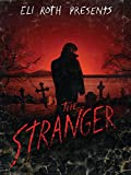 Eli Roth Presents: The Stranger