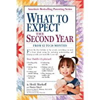 What to Expect the Second Year: From 12 to 24 Months (What to Expect (Workman...