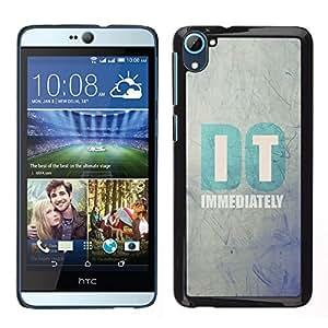 HTC Desire 826 dual Único Patrón Plástico Duro Fundas Cover Cubre Hard Case Cover - It Motivational Minimalist Text Quote
