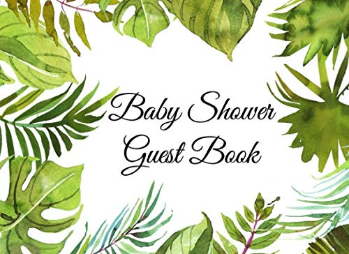 Baby Shower Guest Book: Tropical Leaves Baby Shower Guest Book and Gift Log for a Girl