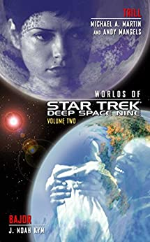 Star Trek: Deep Space Nine: Worlds of Deep Space Nine #2: Trill and Bajor by [Mangels, Andy, Martin, Michael A., Kym, J. Noah]