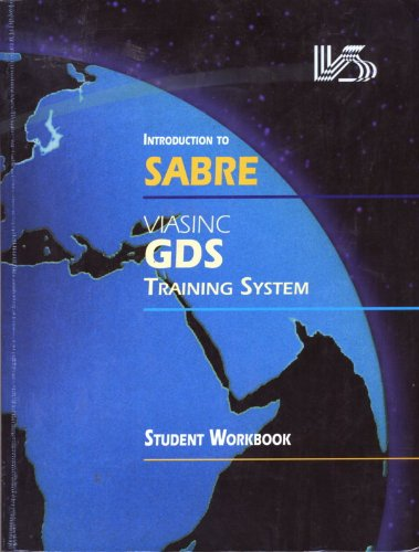 Introduction to SABRE Viasinc GDS Training System Student Workbook