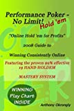 Performance Poker - No Limit! Hold 'Em: 2008 Guide To Online Hold 'Em For Profits