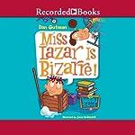 Miss Lazar is Bizarre: My Weird School, Book 9 | Dan Gutman