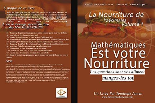 La Nourriture de décimales  1: Mathematiques est votre Nourriture (French Edition)