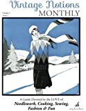 Vintage Notions Monthly - Issue 1: A Guide Devoted to the Love of Needlework, Cooking, Sewing, Fashion & Fun (Volume 1)