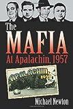 The Mafia at Apalachin 1957, Michael Newton, 0786466405